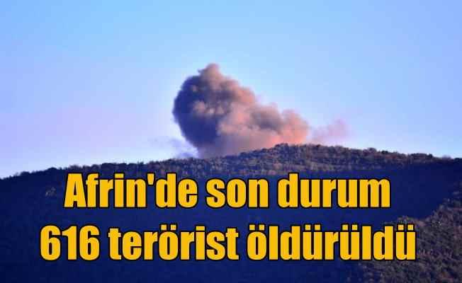 TSK açıkladı: Afrin operasyonunda 616 terörist öldürüldü