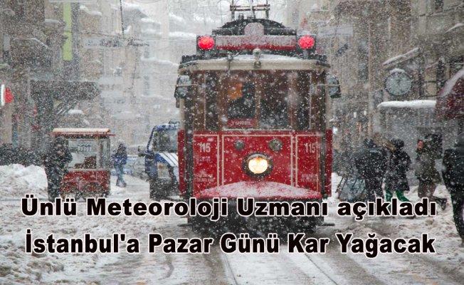 Ünlü Meteoroloji Uzmanı açıkladı: İstanbul'a Pazar Günü Kar Yağacak