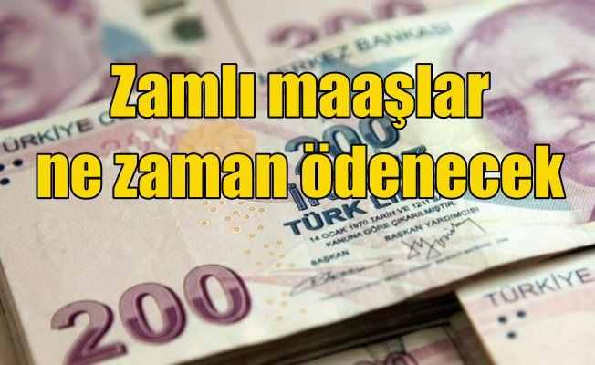 Zamlı maaşlar ne zaman ödenecek? Tahsis numarasına göre zamlı maaş