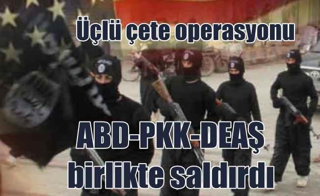 ABD, PKK ve DEAŞ aynı anda saldırdı; Hedef'te petrol bölgesi var