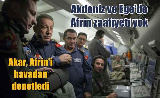 Akar; Afrin'de operasyon yaparken, Ege'yi de kontrol edebiliriz