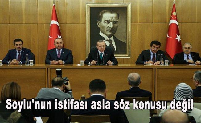 Cumhurbaşkanı Erdoğan: Soylu'nun istifası asla söz konusu değil