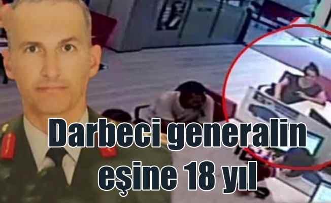 Darbeci general Terzi'nin eşine 18 yıl hapis cezası