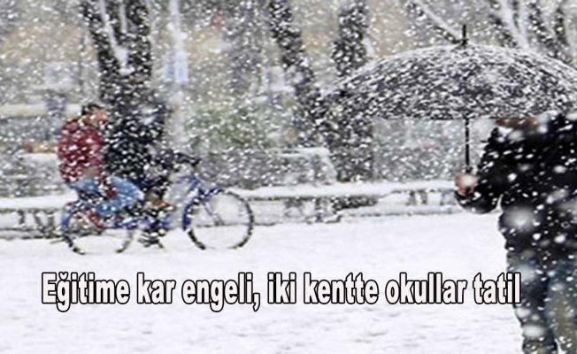 Eğitime kar engeli, iki kentte okullar tatil