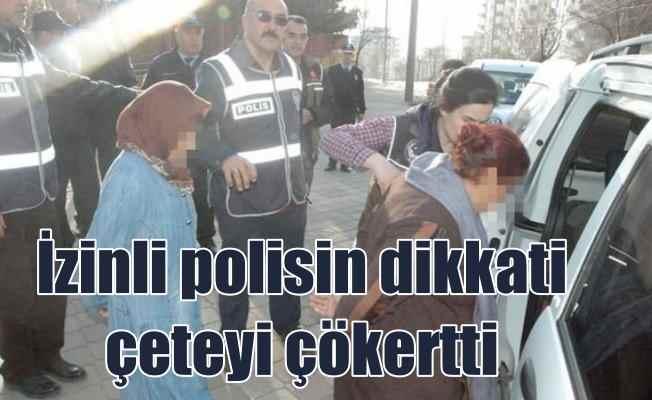 İzinli polis memurunun dikkati hırsızlık çetesini çökertti