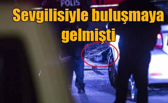 Kayseri'den Ankara'ya sevgilisiyle buluşmaya geldi, öldürüldü