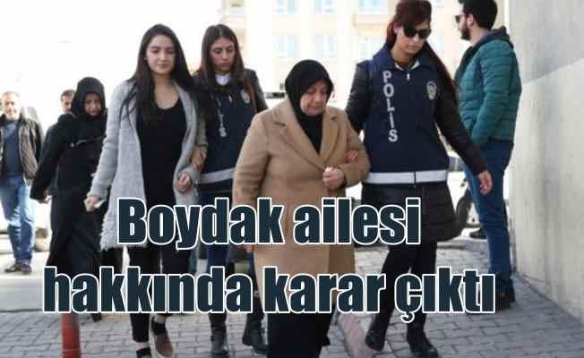 Kayseri FETÖ soruşturması; Boydak ailesi hakkında karar çıktı