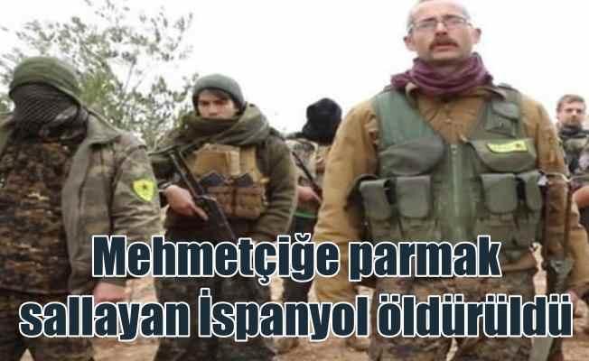 Mehmetçiği tehdit eden Fransız ve İspanyol teröristler öldürüldü
