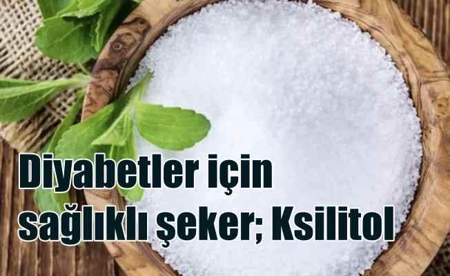 Şeker hastalarına ve diyet yapanlara sağlıklı şeker ksilitol