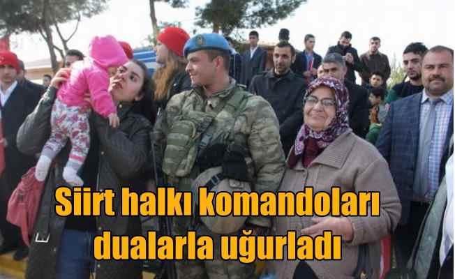 Siirt halkı, Afrin'e giden komandoları uğurlamak için yollara döküldü