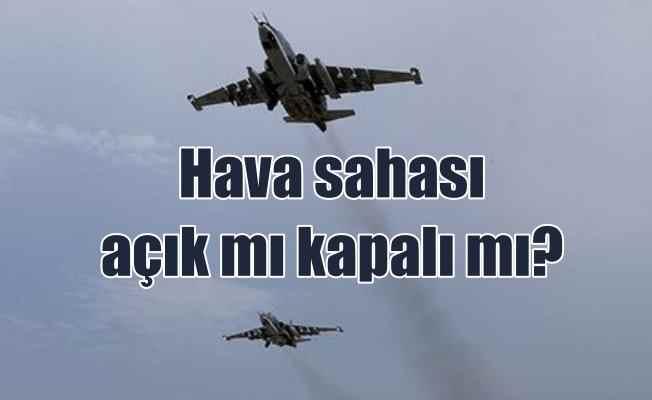 Suriye hava sahası Türkiye'ye kapatıldı mı?
