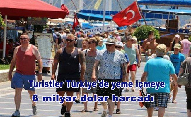 Turistler Türkiye'de yeme içmeye 6 milyar dolar harcadı