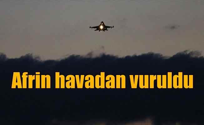 Türk savaş uçakları Afrin'deki terör hedeflerini vuruyor