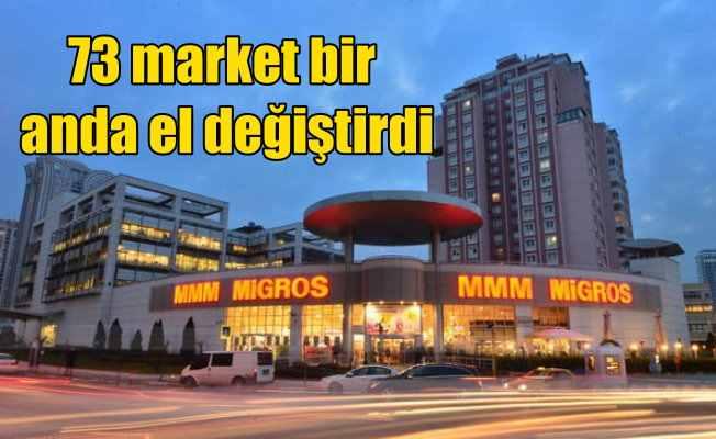 73 şubelik marketler zinciri Migros'un oldu