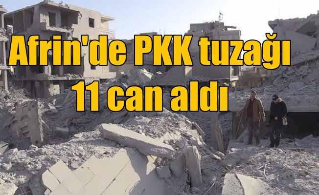 Afrin'de PKK'nın tuzakladığı bomba 11 can aldı