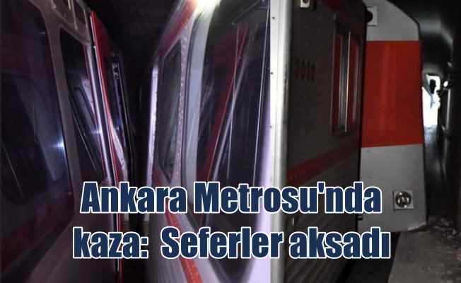 Ankara Metrosu'nda kaza: Seferler durdu