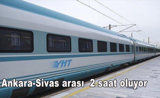 Ankara-Sivas arası YHT ile 2 saat olacak