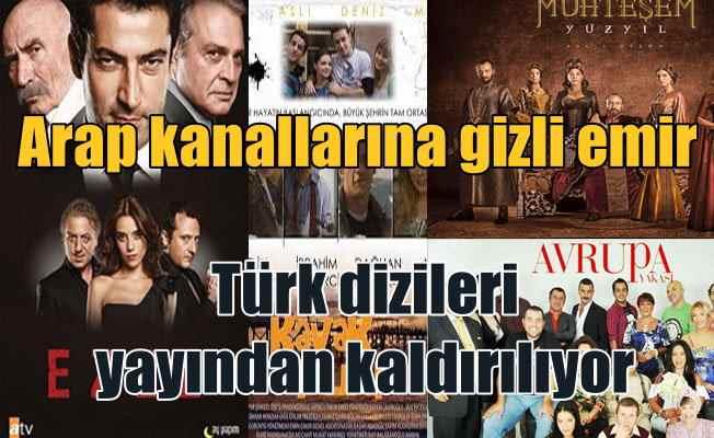 Arap TV kanallarına gizli emir: Türk dizilerini yayınlamayın