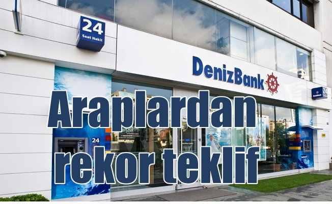 Denizbank satılıyor;  Rekor teklif Araplar'dan geldi...