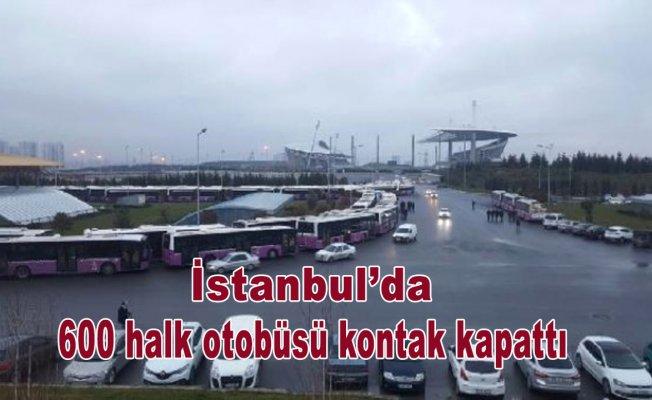 İstanbul'da 600 halk otobüsü kontak kapattı