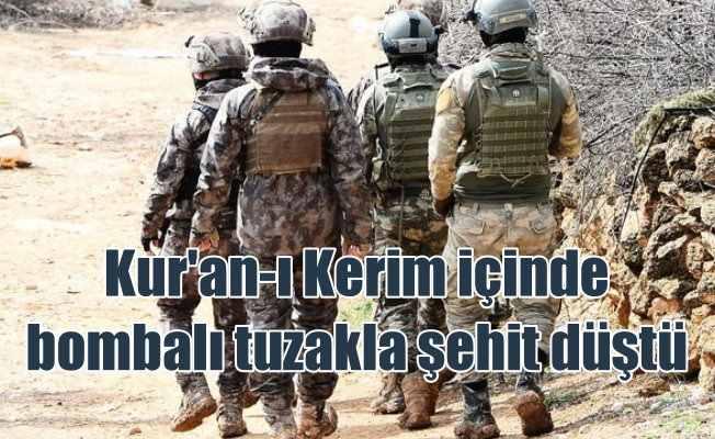 Kur'an-ı Kerim içinde bombalı tuzak: 1 asker şehit
