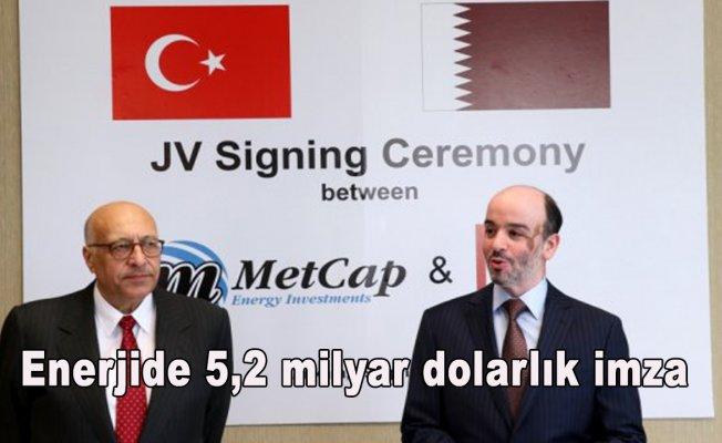 Enerjide 5,2 milyar dolarlık imza
