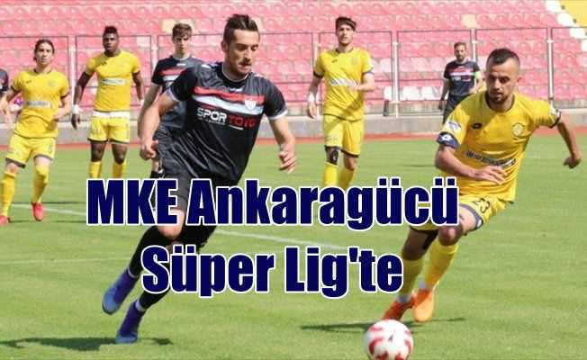 MKE Ankaragücü ve Çaykur Rizespor Süper Lig'de