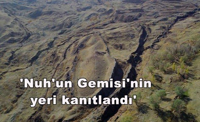 'Nuh'un Gemisi'nin yeri kanıtlandı'