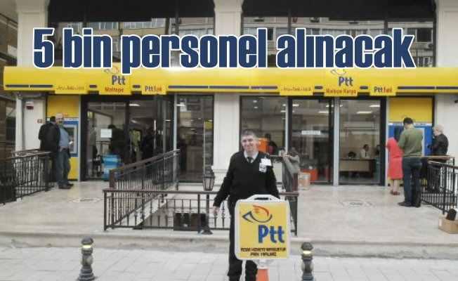 PTT'ye Mayıs ayında 5 bin personel alınacak