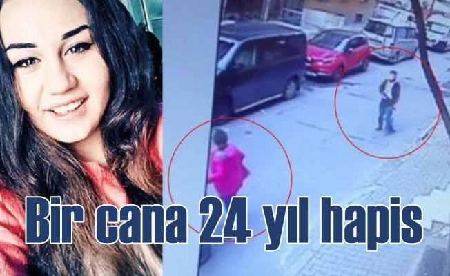 16 yaşındaki liseli Cansu'yu öldüren katile 24 yıl hapis