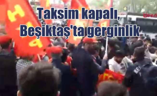1 Mayıs Kutlanıyor: Taksim boşaldı, Beşiktaş'ta müdahale var