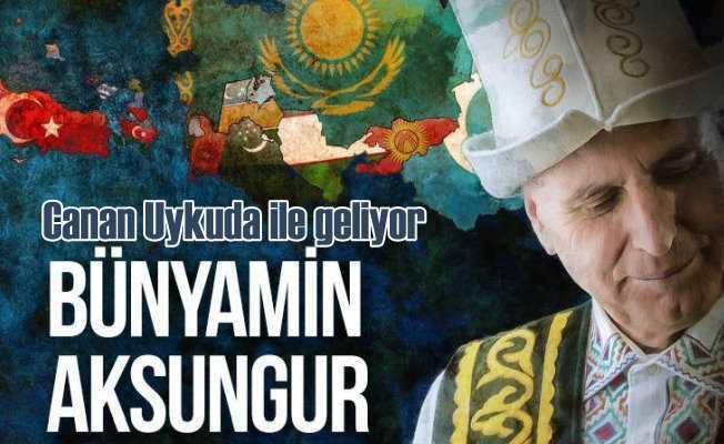 Bünyamin Aksungur: Türk dünyasının gür sesi Canan Uykuda ile geliyor