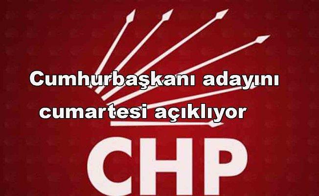 CHP Cumhurbaşkanı adayını cumartesi açıklıyor
