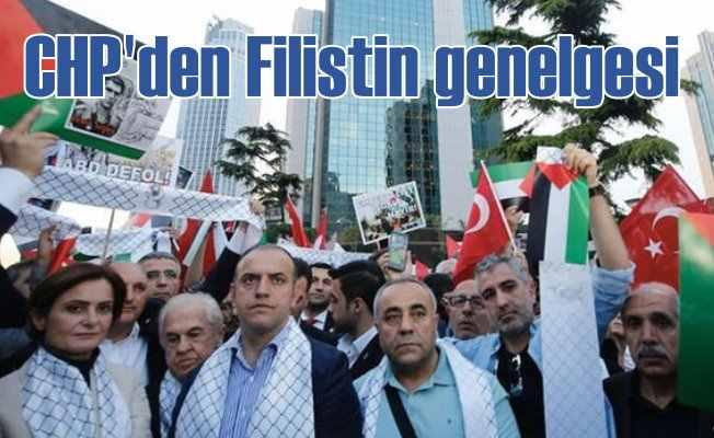 CHP'den tüm teşkilatlarına Filistin genelgesi