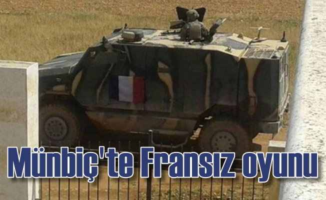 Fransız askerleri Münbiç'te devriye gezmeye başladı