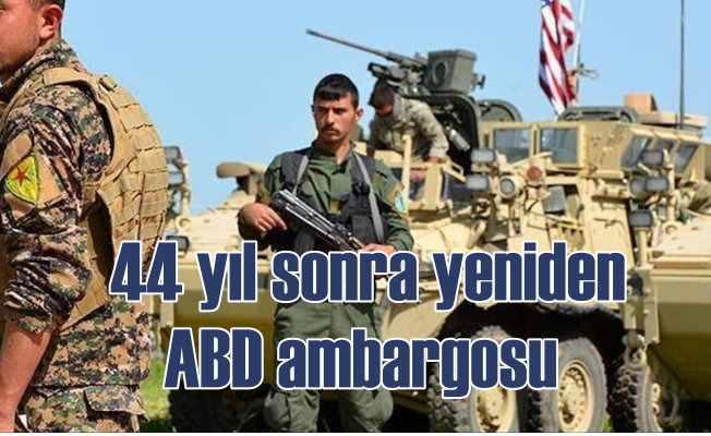 PKK'nın silah tedarikçisi ABD Türkiye'ye ambargo uygulayacak