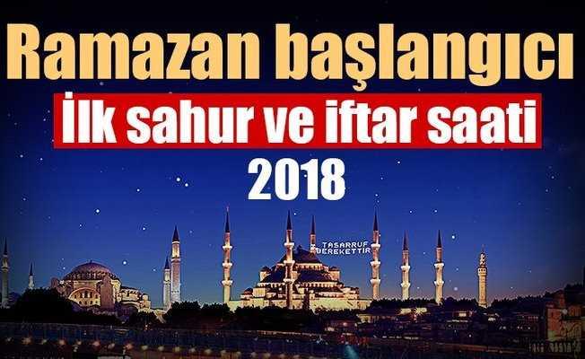 Ramazan 2018 imsakiye, iftar ve sahur saatleri