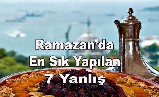 Ramazan'daen sıkyapılan7 yanlış!