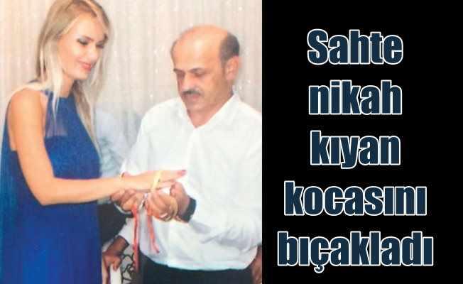 Sahte nikah kıyan kocasını bıçakladı