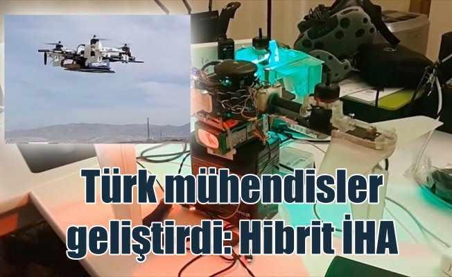 Türk mühendisler 'melez' İHA geliştirdi