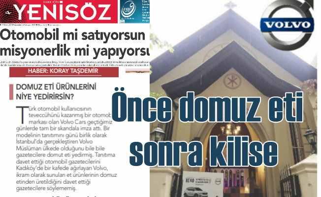 Volvo Türk gazetecilere domuz eti yedirmiş, kiliseye götürmüş