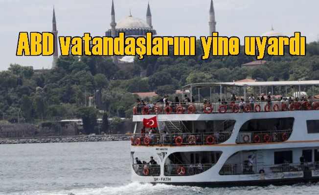 Amerika'dan vatandaşları için 'Türkiye' uyarısı