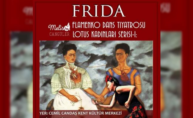 Flamenko Dans Tiyatrosu'ndan Frida yorumu