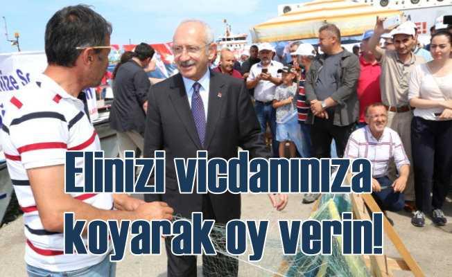 Kılıçdaroğlu; Elihizi vicdanınıza koyarak gidin oy kullanın