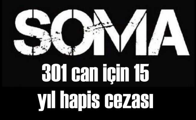 301 can için 15 yıl hapis: Soma'da karar çıktı