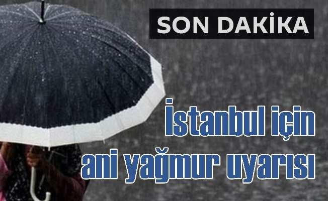 Bugün hava nasıl olacak: Meteoroloji İstanbul'u uyardı