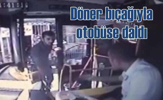 Döner bıçağıyla otobüs şoförünü yaralayan adam serbest bırakıldı