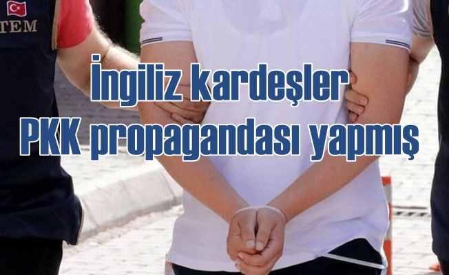 PKK propagandası yapan İngiliz kardeşler Dalaman'da tutuklandı