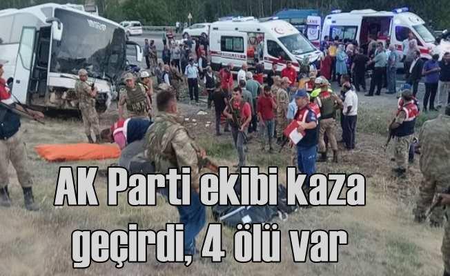 AK Parti Van ekibi kaza geçirdi, 4 ölü 13 yaralı var