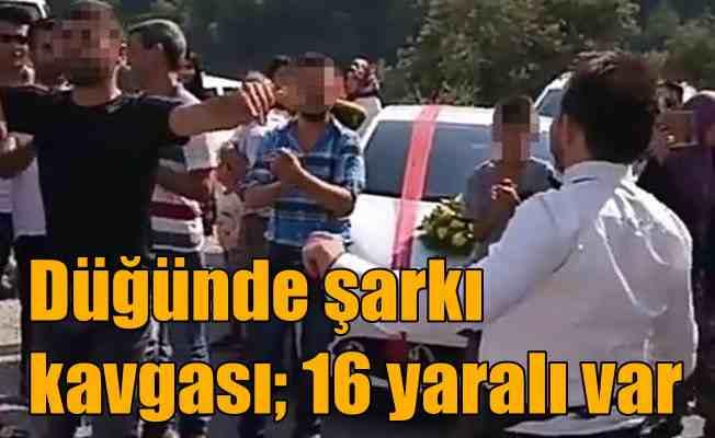Düğünde şarkı kavgasında 16 kişi yaralandı